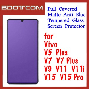 Full Covered Matte Anti Blue Tempered Glass Screen Protector for Vivo V5 Plus / V7 / V7 Plus / V9 / V11 / V11i / V15 / V15 Pro