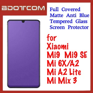 Full Covered Matte Anti Blue Tempered Glass Screen Protector for Xiaomi Mi 9 / Mi 9 SE / Mi 6X / Mi A2 / Mi A2 Lite / Mi Mix 3