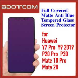 Full Covered Matte Anti Blue Tempered Glass Screen Protector for Huawei Y7 Pro / Y9 2019 / P20 Pro / P30 / Mate 10 Pro / Mate 20