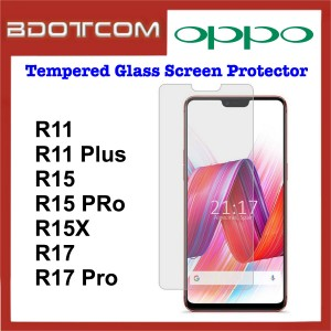 Tempered Glass Screen Protector for Oppo R11 / R11 Plus / R15 / R15 Pro / R15X / R17 / R17 Pro