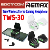 Remax TWS-30 True Wireless Stereo Gaming Headphone with Charging Case for Samsung / Apple / Xiaomi / Huawei / Oppo / Vivo / Realme / OnePlus