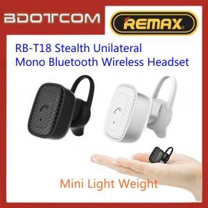 Original Remax T18 RB-T18 Stealth Unilateral Mono Bluetooth Wireless Headset For Samsung / Apple / Huawei / Xiaomi / Oppo / Vivo / Realme
